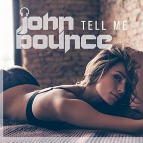 JOHN BOUNCE - TELL ME